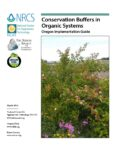 Conservation Buffers in Organic Systems Oregon Implementation Guide Cover